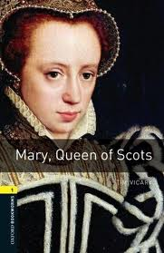 Literatura: Mary Queen of Scots * Editorial Oxford